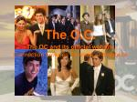 The O.C. The OC and its official website Connection between TV show and website