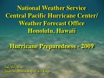 National Weather Service Central Pacific Hurricane Center/ Weather Forecast Office