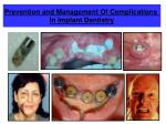 Prevention and Management Of Complications  In Implant Dentistry