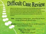 Difficult Case Review
