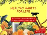 HEALTHY HABITS  FOR LIFE