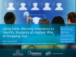 Using Early Warning Indicators to Identify Students at Highest Risk of Dropping Out