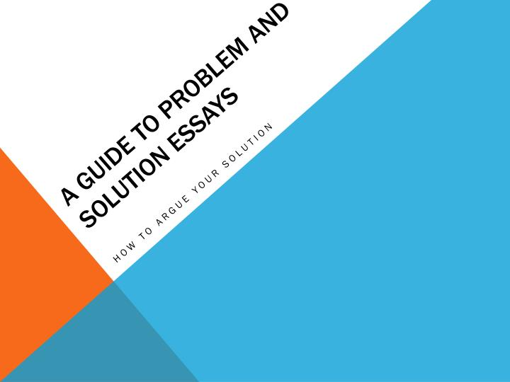 a guide to problem and solution essays n.