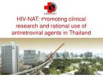 HIV-NAT: Promoting clinical research and rational use of antiretroviral agents in Thailand